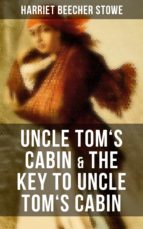 Uncle Tom's Cabin & The Key to Uncle Tom's Cabin (ebook)