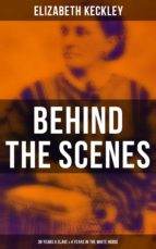 Behind the Scenes: 30 Years a Slave & 4 Years in the White House (ebook)