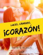Luces, cámaras, ¡corazón! (ebook)