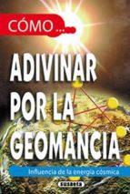 Cómo adivinar por la geomancia (ebook)