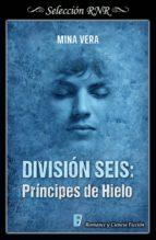 División seis: Príncipes de hielo (ebook)