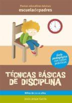 TÉCNICAS BÁSICAS DE DISCIPLINA
