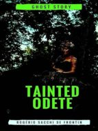 TAINTED ODETE