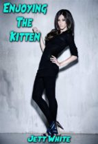Enjoying The Kitten (ebook)