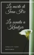 La morte di Ivan Il'ic La sonata a Kreutzer (ebook)
