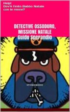 Detective Ossoduro, Missione Natale (ebook)