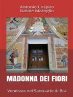 Madonna dei Fiori - Venerata nel Santuario di Bra (ebook)