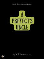 A Prefect's Uncle (ebook)