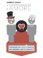 + Consapevolezza + Amore (ebook)