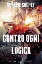 Contro ogni logica (ebook)
