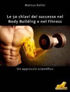 Le 50 chiavi del successo nel Body Building e nel Fitness (ebook)