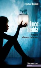 Luce Fredda. Racconti all'ombra della luna (ebook)