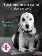 Testimone un cane e altri racconti (ebook)