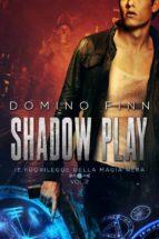 Shadow Play - Il Fuorilegge della Magia Nera Vol. II (ebook)