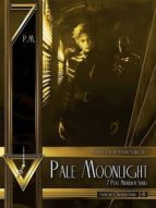 PALE MOONLIGHT (7 POST MERIDIEM #1)