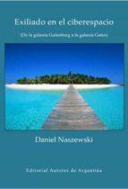 Exiliado en el ciberespacio: de la galaxia Gutenberg a la galaxia Gates (ebook)
