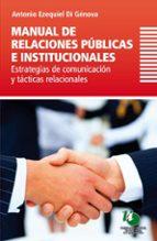 Manual de Relaciones Públicas e Institucionales Estrategias de comunicación y tácticas relacionales (ebook)