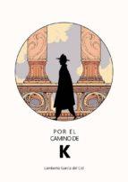POR EL CAMINO DE K (ebook)