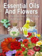 Essential Oils And Flowers (ebook)