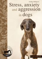 Stress, anxiety and aggression in dogs (ebook)