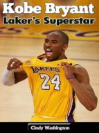 KOBE BRYANT ? LAKER?S SUPERSTAR