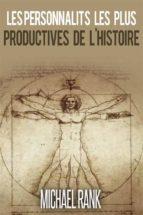 Les Personnalités Les Plus Productives De L'histoire (ebook)