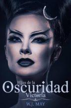 Victoria - Hijas De La Oscuridad (ebook)