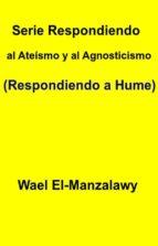 Serie Respondiendo Al Ateísmo Y Al Agnosticismo (Respondiendo A Hume)