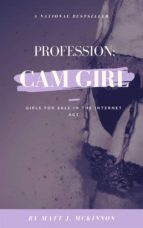 Profession: Cam Girl - Girls For Sale In The Internet Age (ebook)
