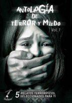 ANTOLOGÍA DE TERROR Y MIEDO - VOL. 1 (ebook)