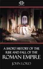 A Short History of the Rise and Fall of the Roman Empire (ebook)