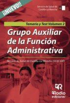 Grupo Auxiliar de la Función Administrativa. Servicio de Salud de Castilla-La Mancha (SESCAM). Temario y Test. Volumen 2 (ebook)