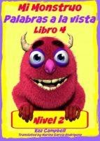 Mi Monstruo - Nivel 2 Palabras A La Vista - Libro 4 (ebook)