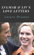 Ingmar & Liv's Love Letters (ebook)