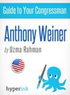 GUIDE TO YOUR CONGRESSMAN: ANTHONY WIENER (SEX SCANDAL, TWITTER PICS, POLICY POSITIONS, AND MORE!)