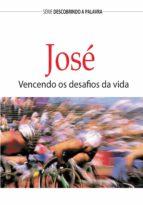 José: Vencendo os desafios da vida (ebook)