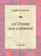 La Chasse aux corbeaux (ebook)