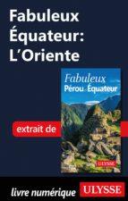 FABULEUX EQUATEUR: L'ORIENTE