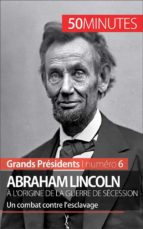 Abraham Lincoln, à l'origine de la guerre de Sécession (ebook)