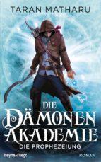 Die Dämonenakademie - Die Prophezeiung (ebook)