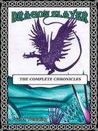 Dragon Slayer: The Complete Chronicles (ebook)