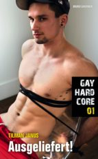 Gay Hardcore 01: Ausgeliefert! (ebook)