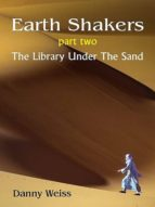 Earth Shakers (Book Two): The Library Under the Sand (ebook)