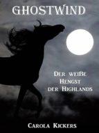 GHOSTWIND - DER WEIßE HENGST DER HIGHLANDS