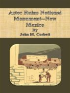 Aztec Ruins National Monument--New Mexico