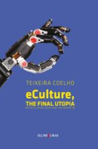 ECULTURE, THE FINAL UTOPIA