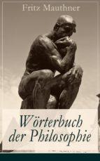 Wörterbuch der Philosophie (Vollständige Ausgabe) (ebook)