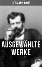 Ausgewählte Werke von Hermann Bahr (ebook)