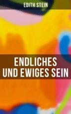 ENDLICHES UND EWIGES SEIN (VOLLSTÄNDIGE AUSGABE)