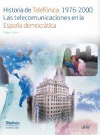 Historia de Telefónica:1976-2000. Las telecomunicaciones en la España democrátic (ebook)